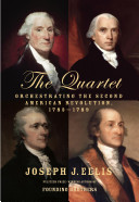 The Quartet: Orchestrating the Second American Revolution, 1783–1789