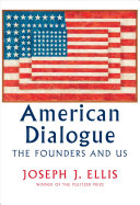 American Dialogue: The Founding Fathers and Us