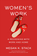 Women's Work: A Reckoning with the Work of the Home