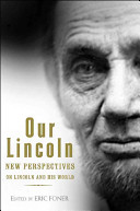Our Lincoln: New Perspectives on Lincoln and His World