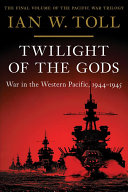 Twilight of the Gods: War in the Western Pacific, 1944–1945