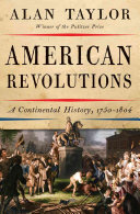 American Revolutions: A Continental History, 1750–1804