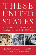 These United States: A Nation in the Making, 1890 to the Present