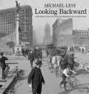 Looking Backward: A Photographic Portrait of the World at the Beginning of the Twentieth Century