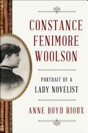 Constance Fenimore Woolson: Portrait of a Lady Novelist