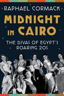 Midnight in Cairo: The Divas of Egypt's Roaring 20s