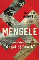 "Mengele: Unmasking the ""Angel of Death."""