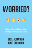 Worried? Science Investigates Some of Life's Common Concerns
