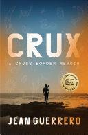Crux: A Cross-Border Memoir