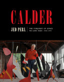 Calder: The Conquest of Space; The Later Years; 1940–1976