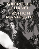 Gabrielle Chanel: Fashion Manifesto