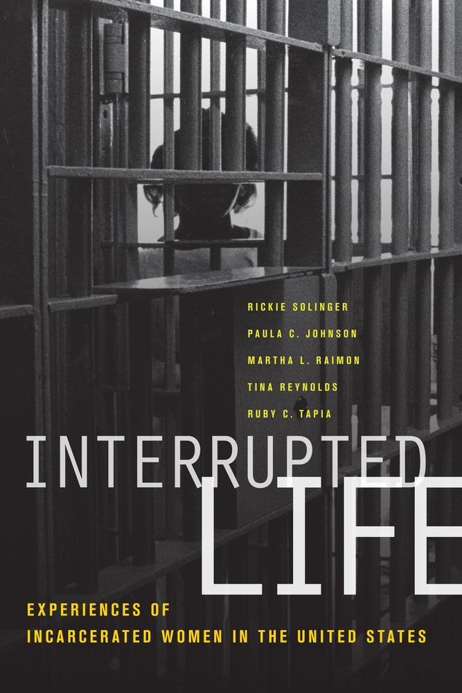 Interrupted Life: Experiences of Incarcerated Women in the United States