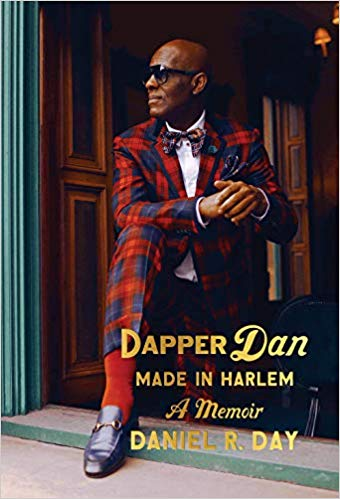 Dapper Dan: Made in Harlem; A Memoir