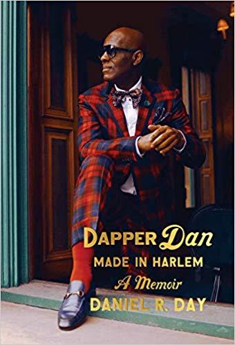 Dapper Dan: Made in Harlem; A Memoir