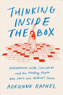 Thinking Inside the Box: Adventures with Crosswords and the Puzzling People Who Can't Live Without Them