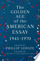 The Golden Age of the American Essay: 1945–1970