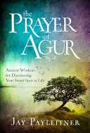 The Prayer of Agur: Ancient Wisdom for Discovering Your Sweet Spot in Life