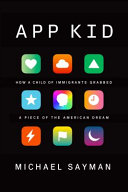 App Kid: How a Child of Immigrants Grabbed a Piece of the American Dream