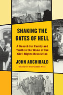 Shaking the Gates of Hell: A Search for Family and Truth in the Wake of the Civil Rights Revolution