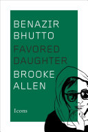 Benazir Bhutto: Favored Daughter