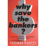 Why Save the Bankers? And Other Essays on Our Economic and Political Crisis