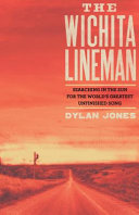 Wichita Lineman: Searching in the Sun for the World's Greatest Unfinished Song
