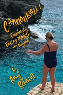 Cannonball! Fearlessly Facing Midlife and Beyond