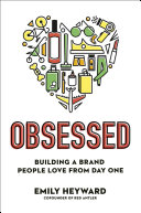 Obsessed: Building a Brand People Love from Day One