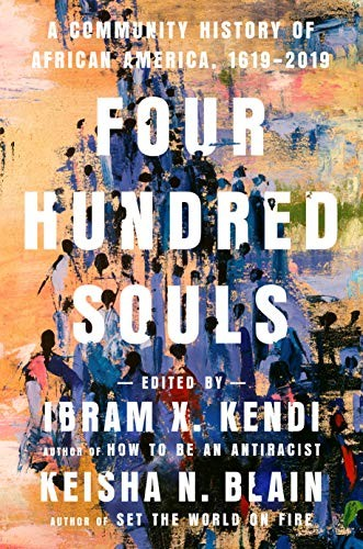 Four Hundred Souls: A Community History of African America, 1619–2019