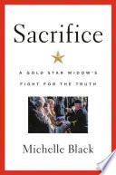 Sacrifice: A Gold Star Widow's Fight for the Truth