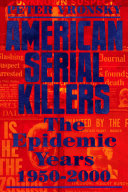 American Serial Killers: The Epidemic Years 1950–2000