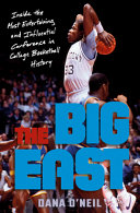 The Big East: Inside the Most Entertaining and Influential Conference in College Basketball History