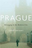 Prague: Belonging in the Modern City