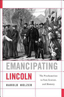 Emancipating Lincoln: The Proclamation in Text, Context, and Memory