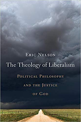 The Theology of Liberalism: Political Philosophy and the Justice of God