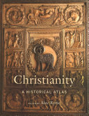 Christianity: A Historical Atlas