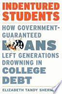 Indentured Students: How Government-Guaranteed Loans Left Generations Drowning in College Debt