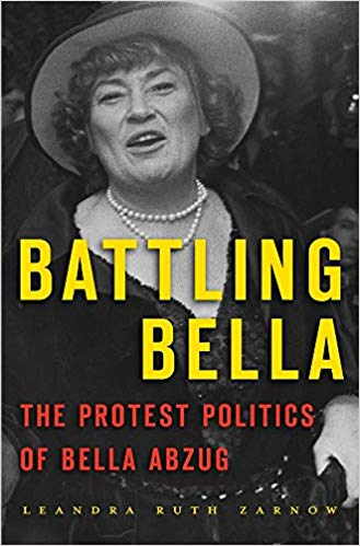 Battling Bella: The Protest Politics of Bella Abzug