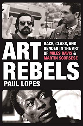 Art Rebels: Race, Class, and Gender in the Art of Miles Davis and Martin Scorsese