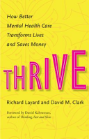 Thrive: How Better Mental Health Care Transforms Lives and Saves Money
