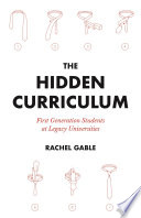 The Hidden Curriculum: First Generation Students at Legacy Universities