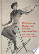 Mid-Century Modernism and the American Body: Race, Gender, and the Politics of Power in Design