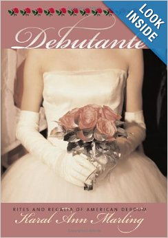 Debutante: Rites and Regalia of American Debdom