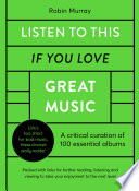 Listen To This If You Love Great Music: A Critical Curation of 100 Essential Albums