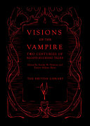 Visions of the Vampire: Two Centuries of Blood-Sucking Tales