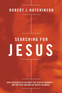 Searching for Jesus: New Discoveries in the Quest for Jesus of Nazareth—And How They Confirm the Gospel Accounts