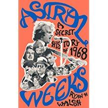 Astral Weeks: A Secret History of 1968