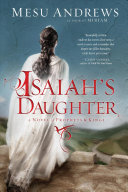 Isaiah's Daughter: A Novel of Prophets & Kings