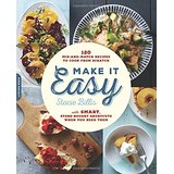 Make It Easy: 120 Mix-and-Match Recipes To Cook from Scratch with Smart Store-Bought Shortcuts When You Need Them