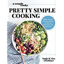 A Couple Cooks Pretty Simple Cooking: 100 Delicious Vegetarian Recipes To Make You Fall in Love with Real Food